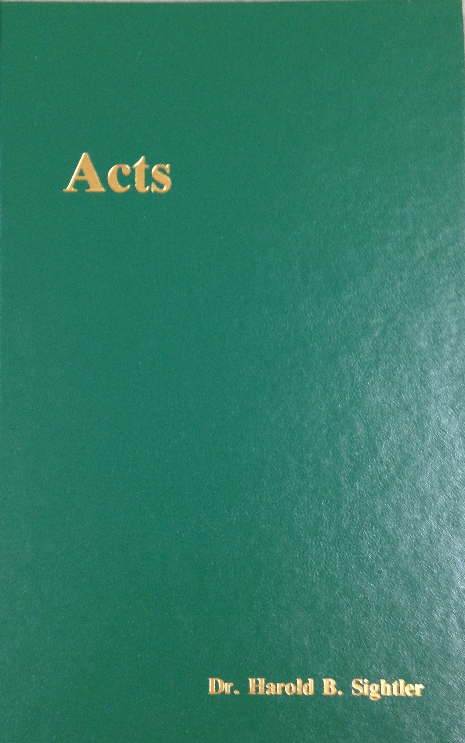 Acts by Dr. Harold B. Sightler 00052