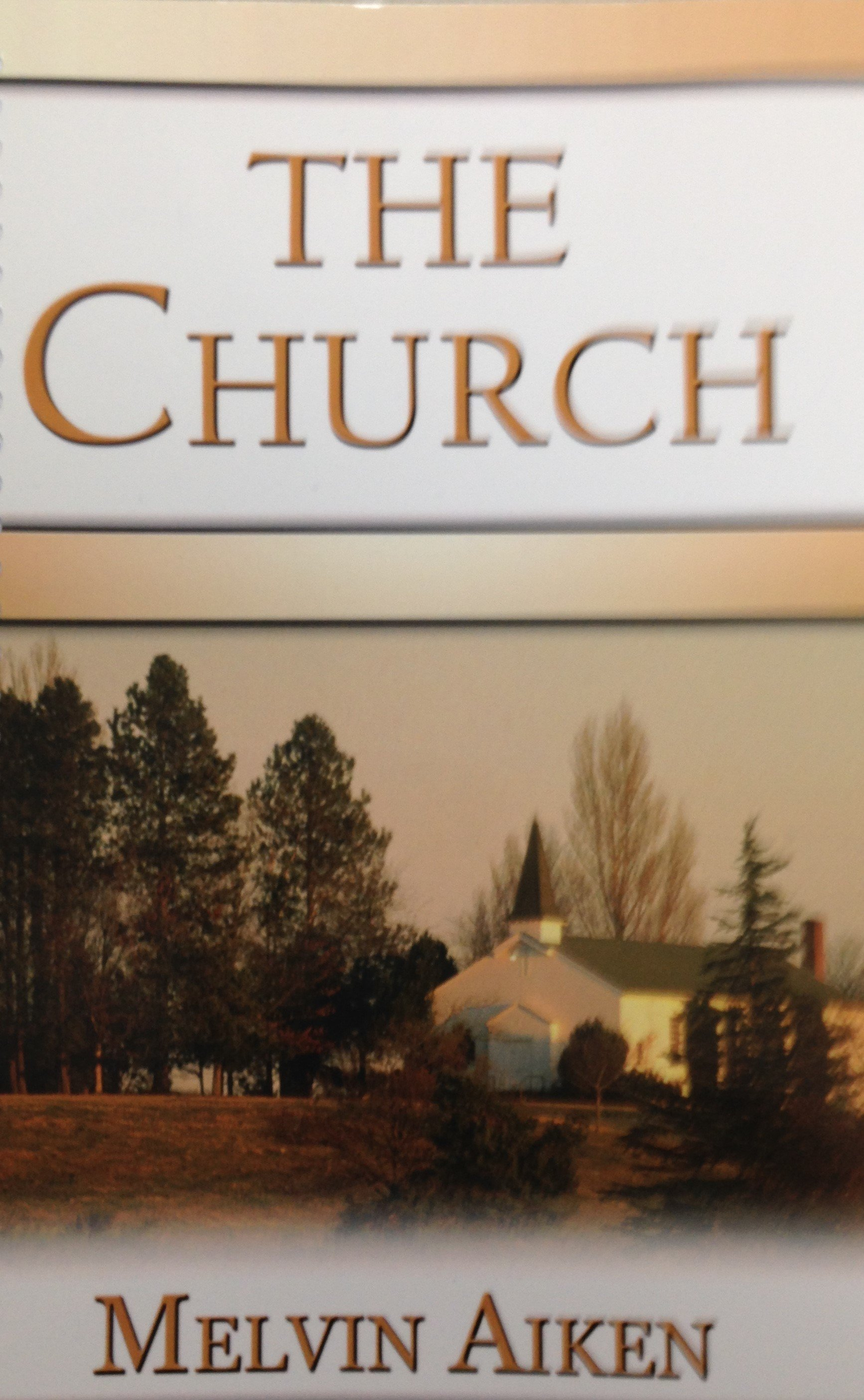 The Church By Dr. W. Melvin Aiken 00015