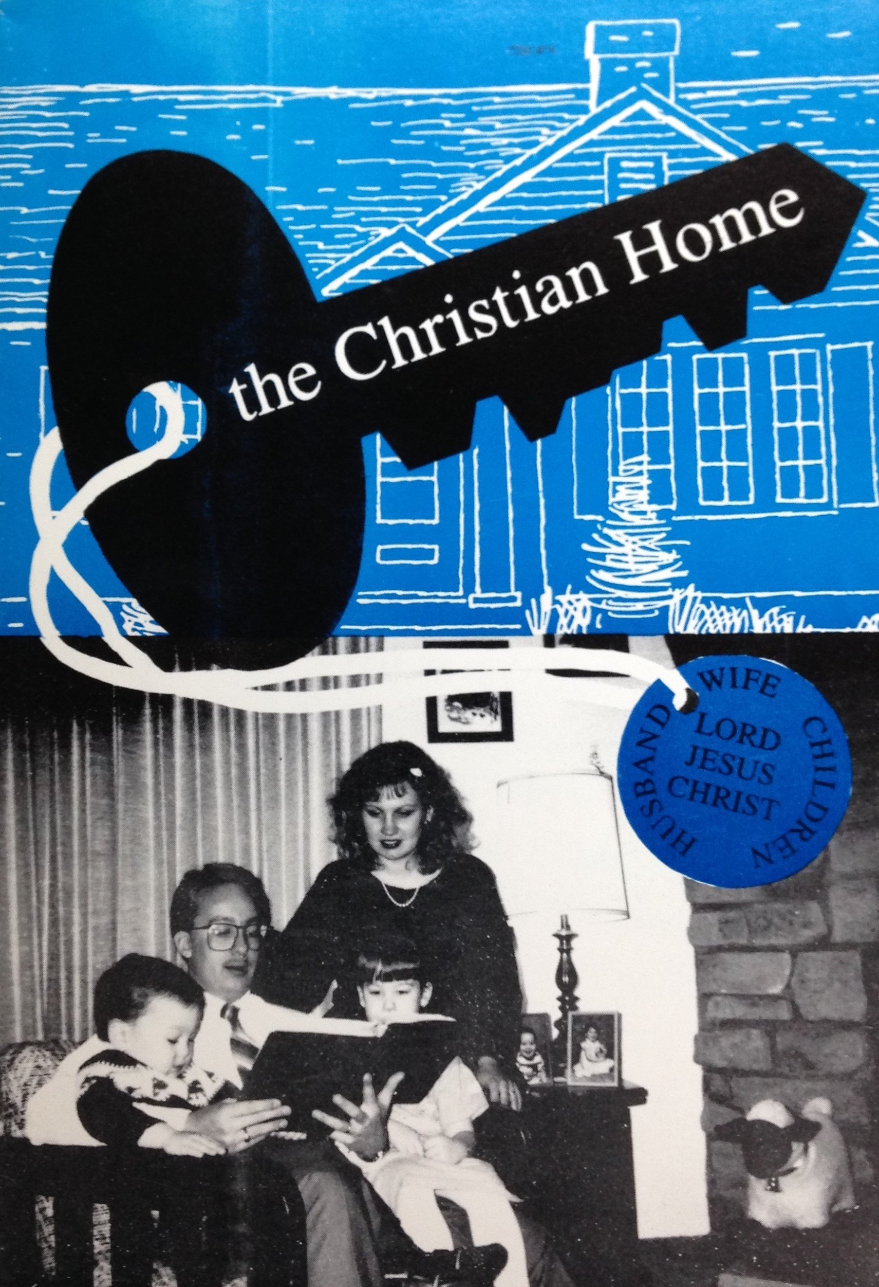 The Christian Home by Norman V. Williams 00060