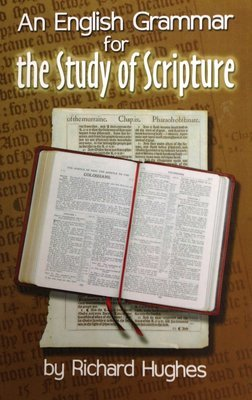 An English Grammar for the Study of Scripture by Richard Hughes