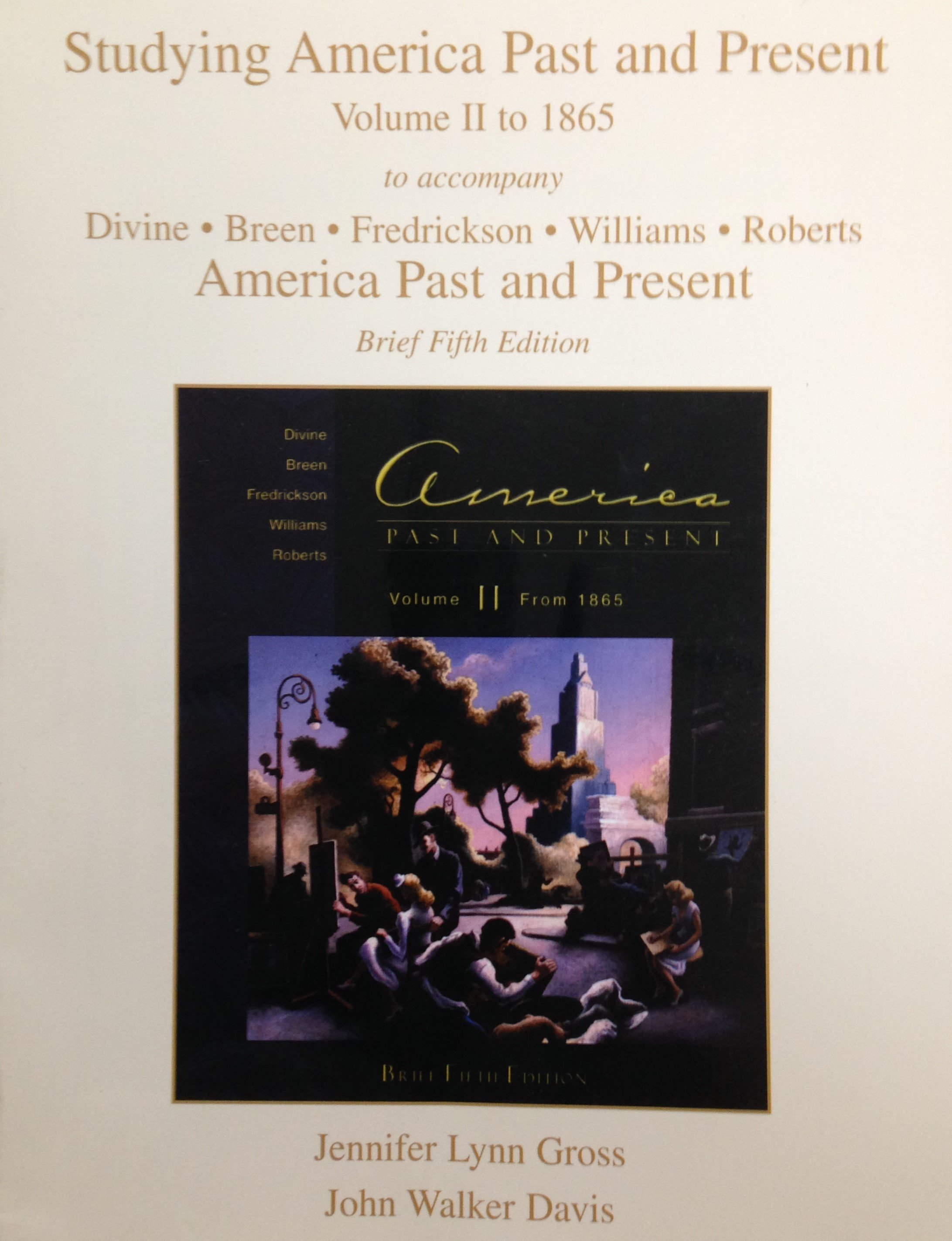 Studying America Past and Present Volume II to 1865:  Fifth Edition 00066