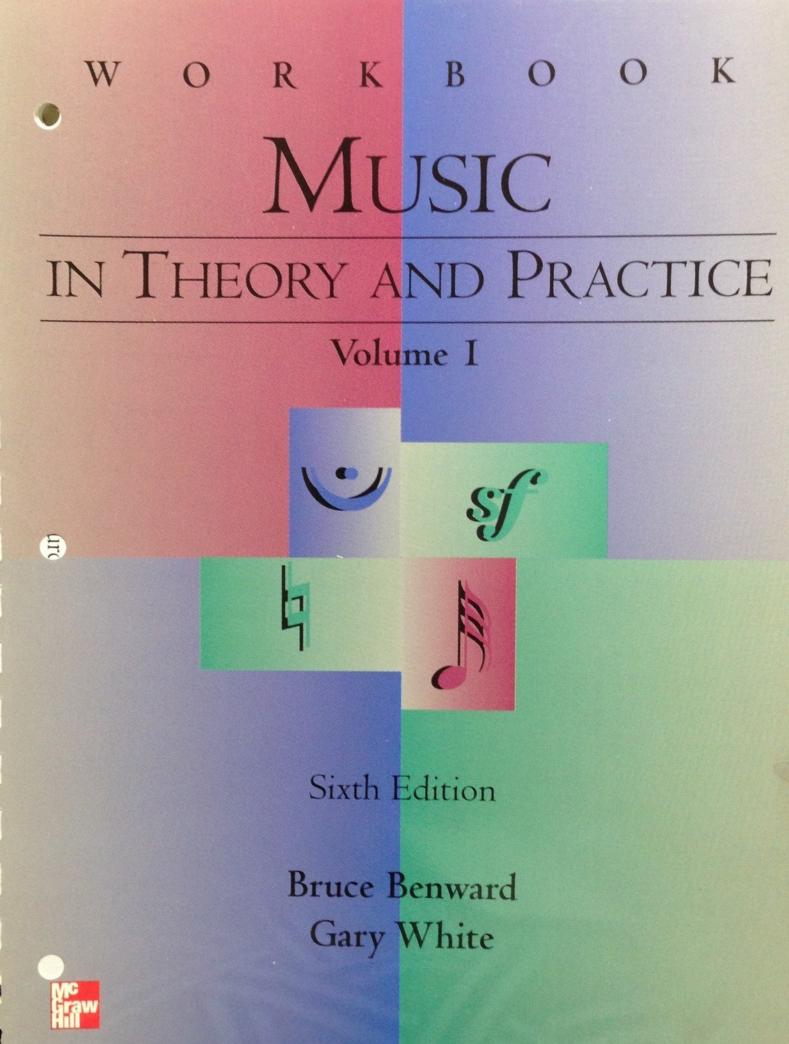Workbooks music in theory and practice workbook : in Theory and Practice Volume I Workbook: Sixth Edition