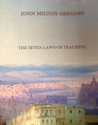 The Seven Laws of Teaching by John Milton Gregory