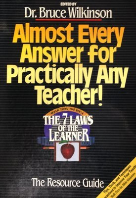 Almost Every Answer for Practically Any Teacher! by Dr. Bruce Wilkinson