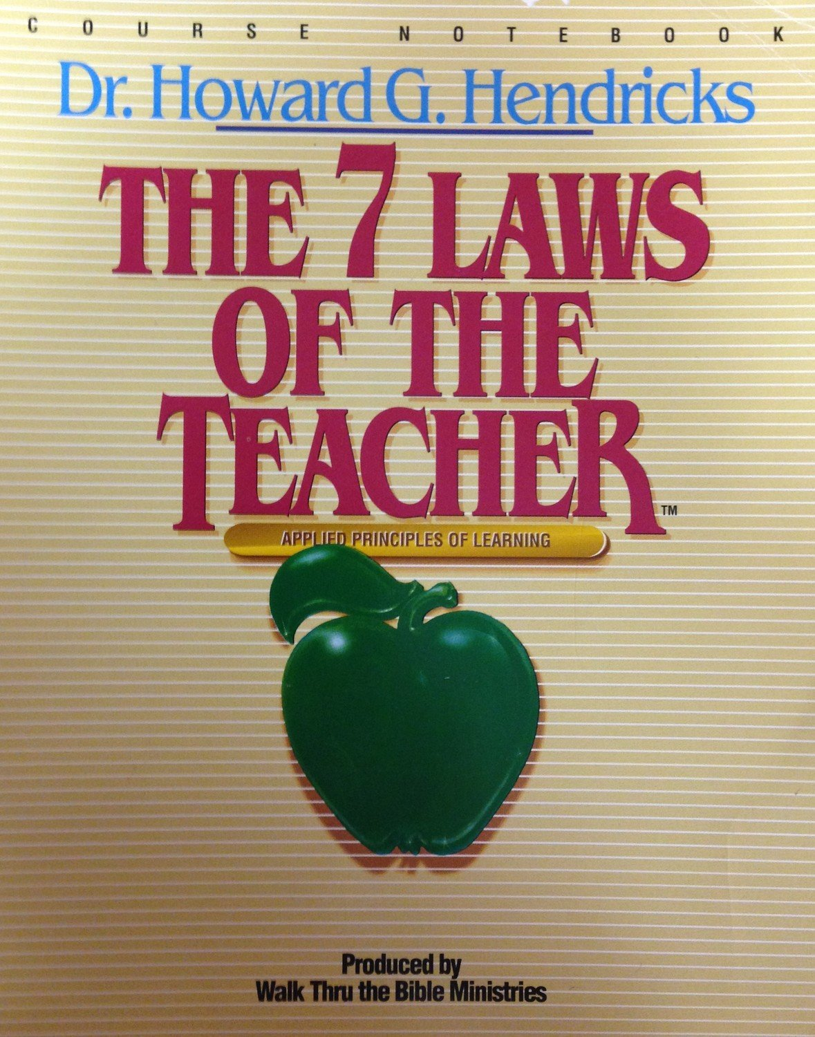 The 7 Laws of the Teacher:  Applied Principles of Learning Course Notebook