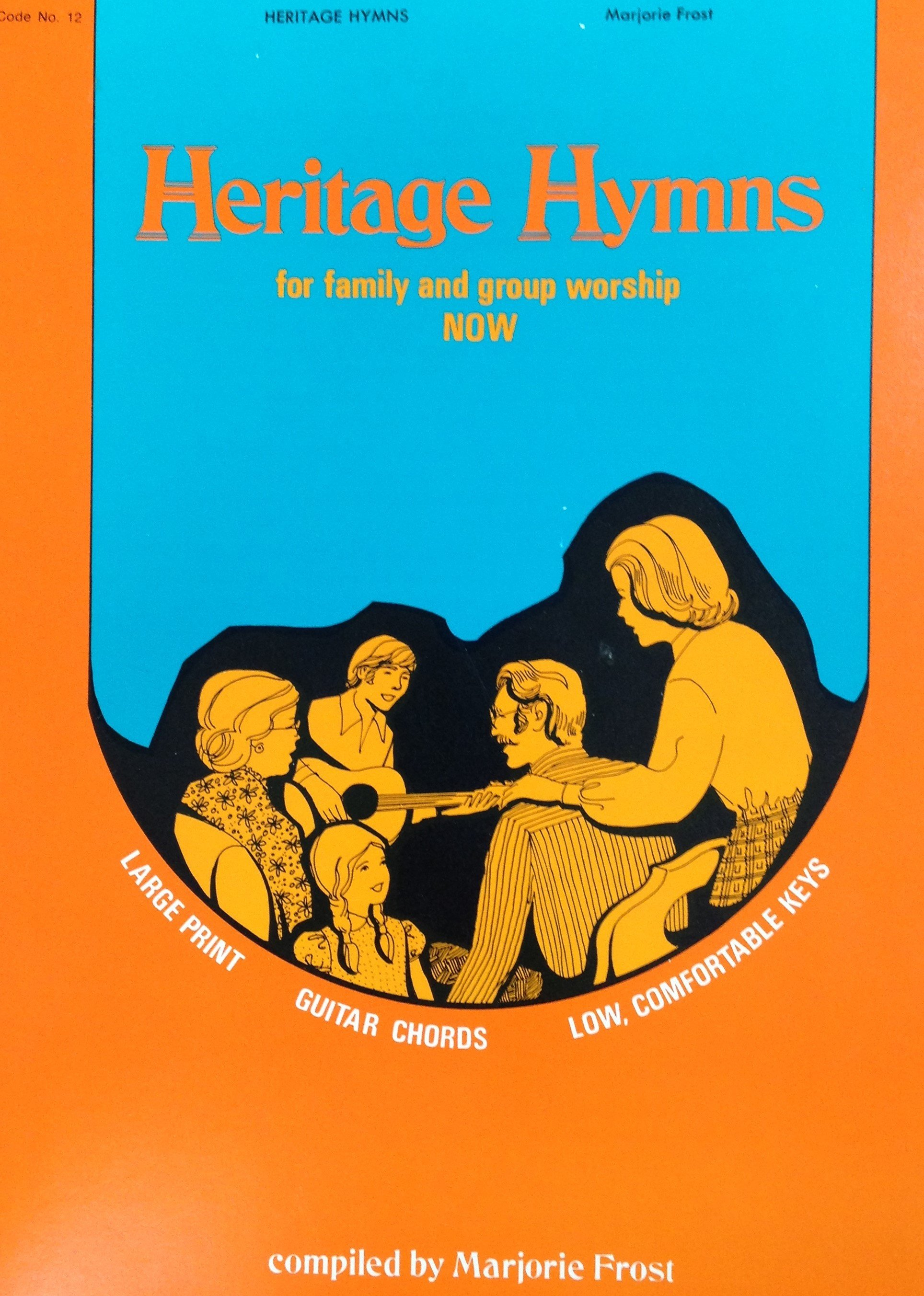 Heritage Hymns:  for family and group worship 00078