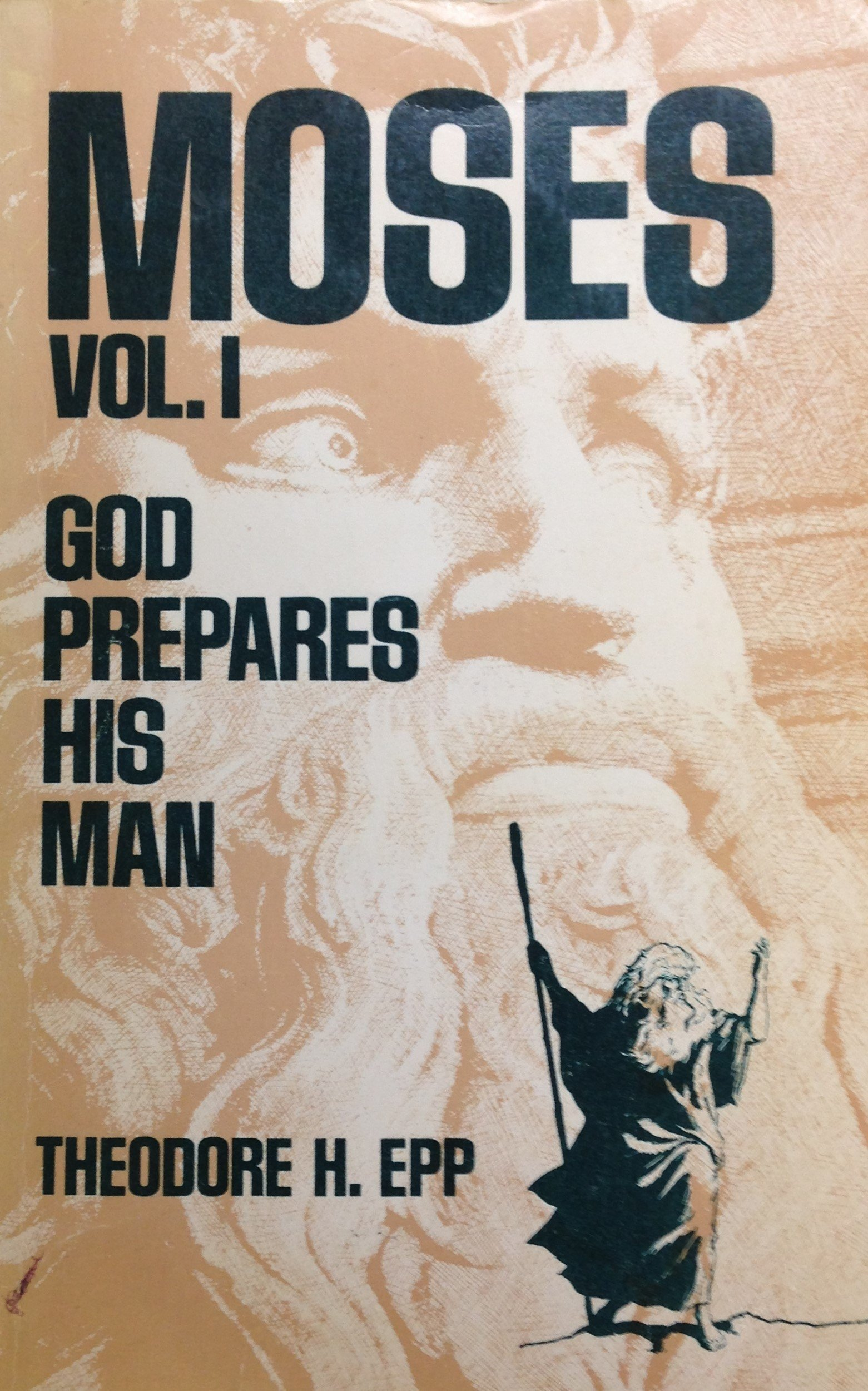 Moses Volume I:  God Prepares His Man by Theodore H. Epp (USED) 00081