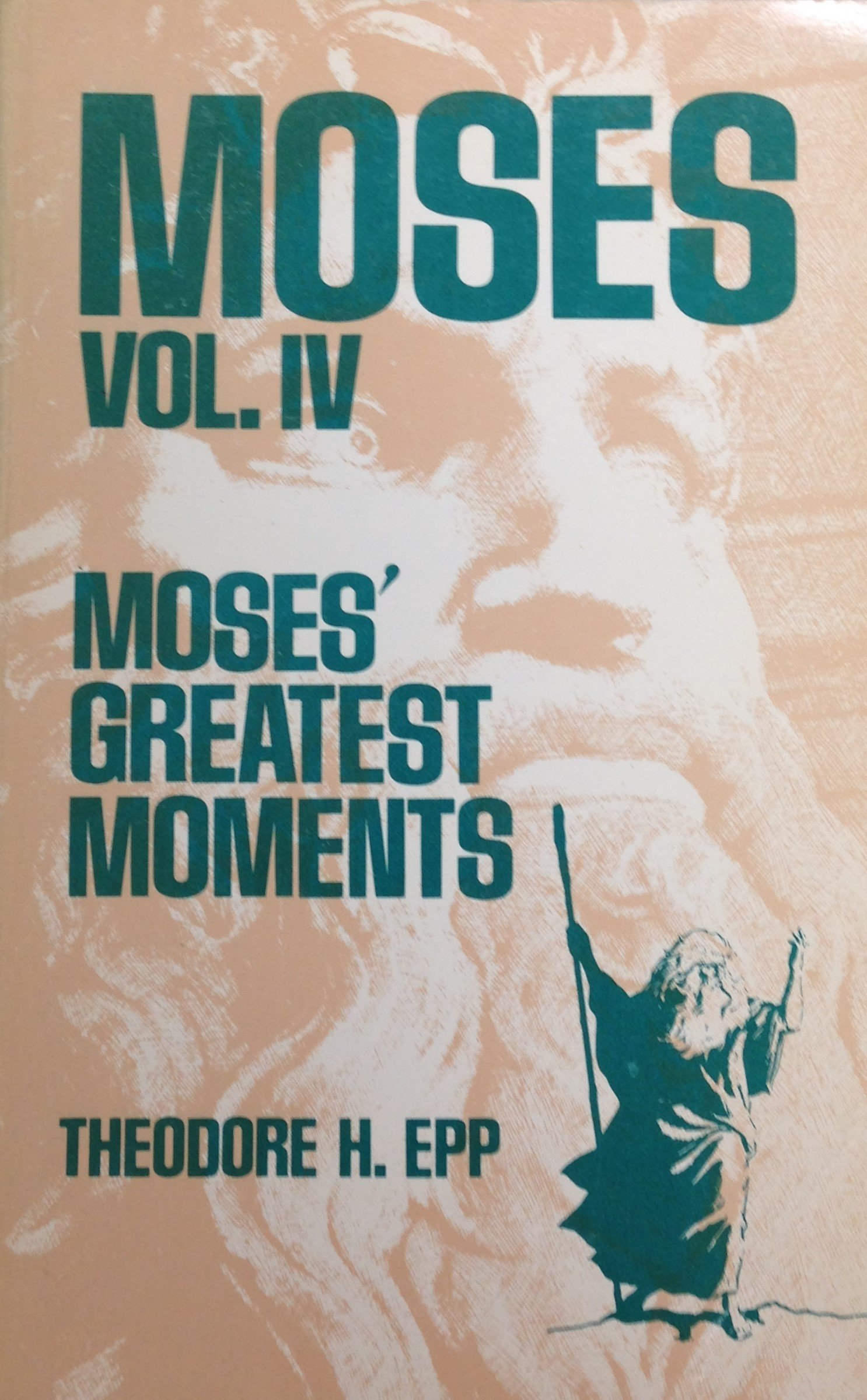 Moses Volumes I, II, III and IV by Theodore H. Epp (USED)