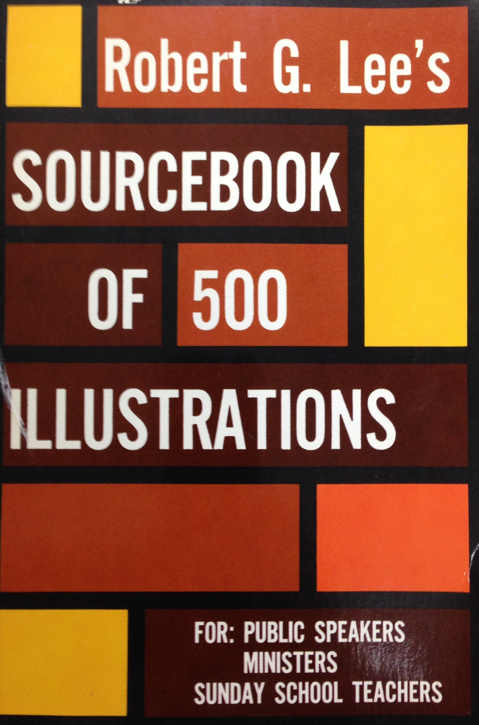 Sourcebook of 500 Illustrations by Robert G. Lee (USED) 00087