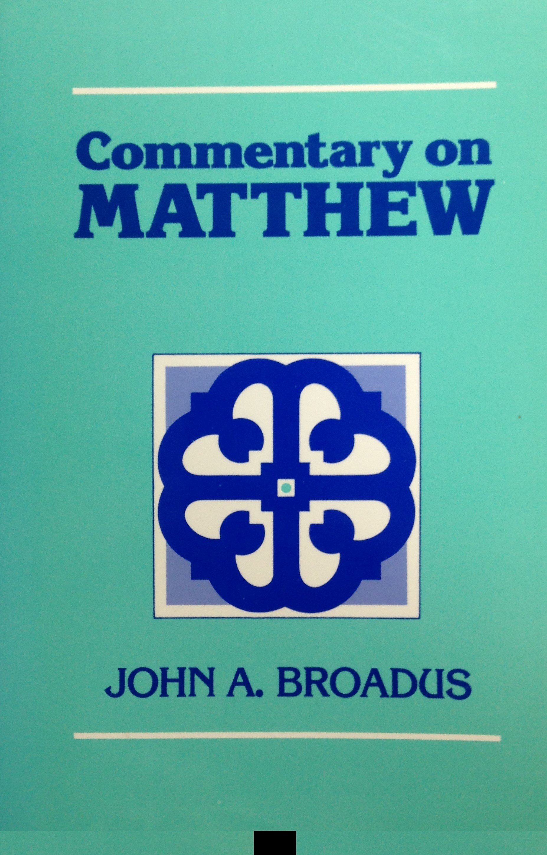 Commentary on Matthew by John A. Broadus 00089