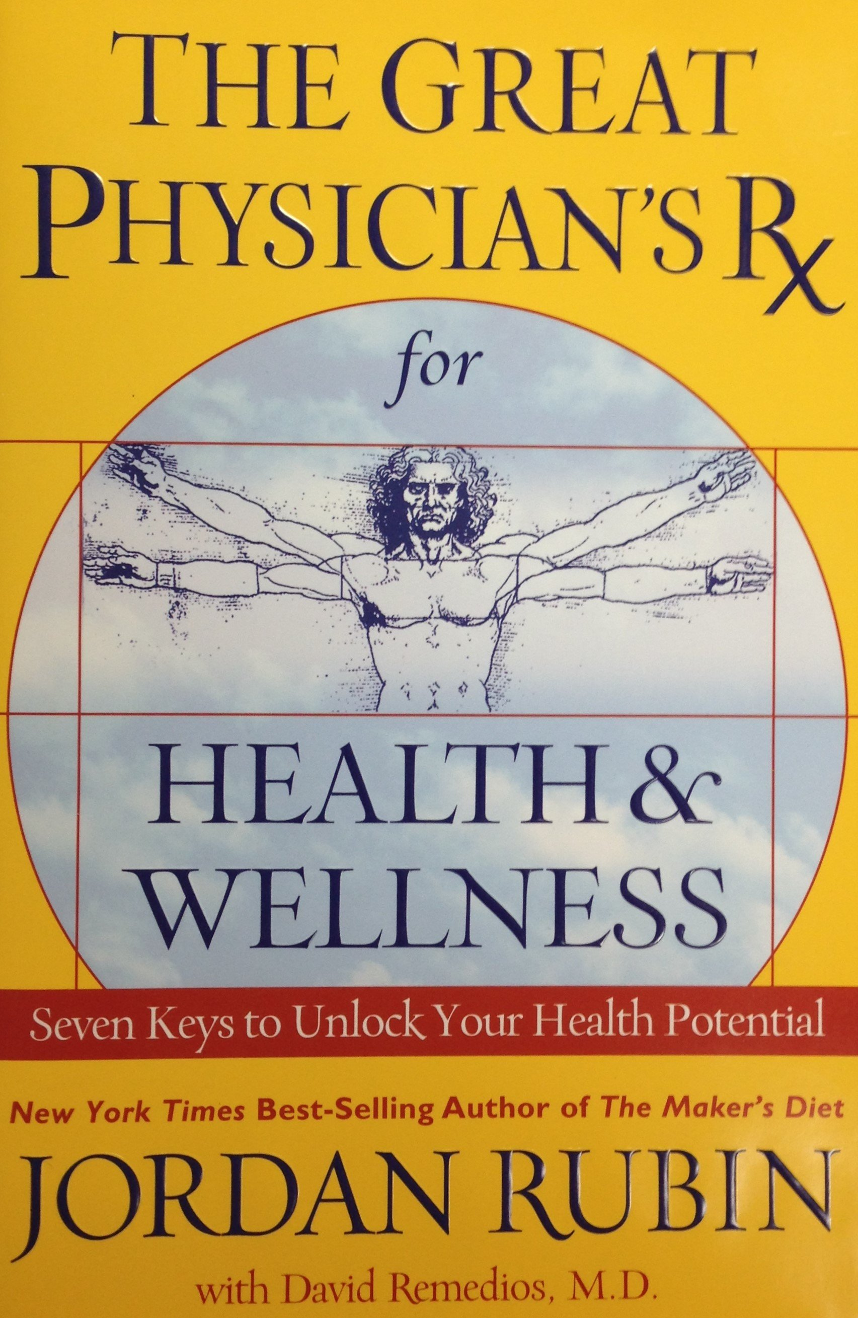 The Great Physician's Rx for Health and Wellness:  Seven Keys to Unlock Your Health Potential by Jordan Rubin (Hardback) 00096