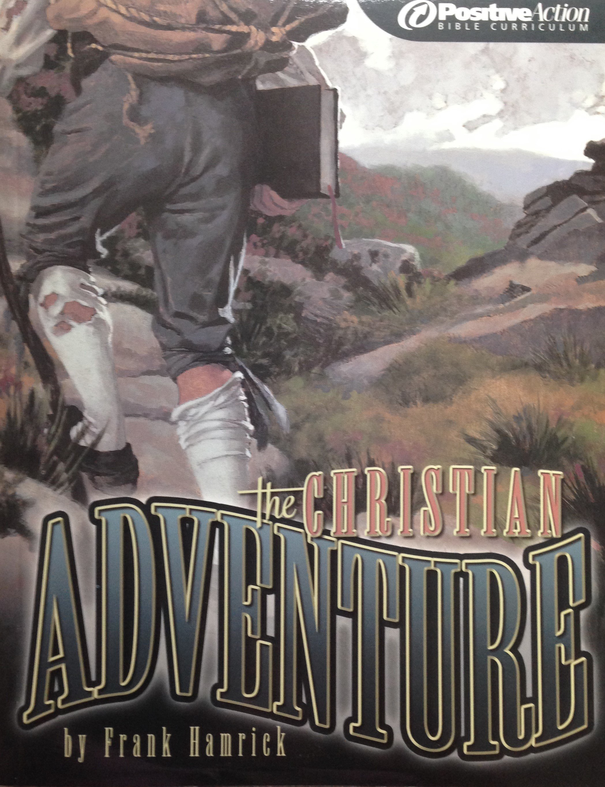 Positive Action Bible Curriculum:  The Christian Adventure by Frank Hamrick (Hardback) 00097