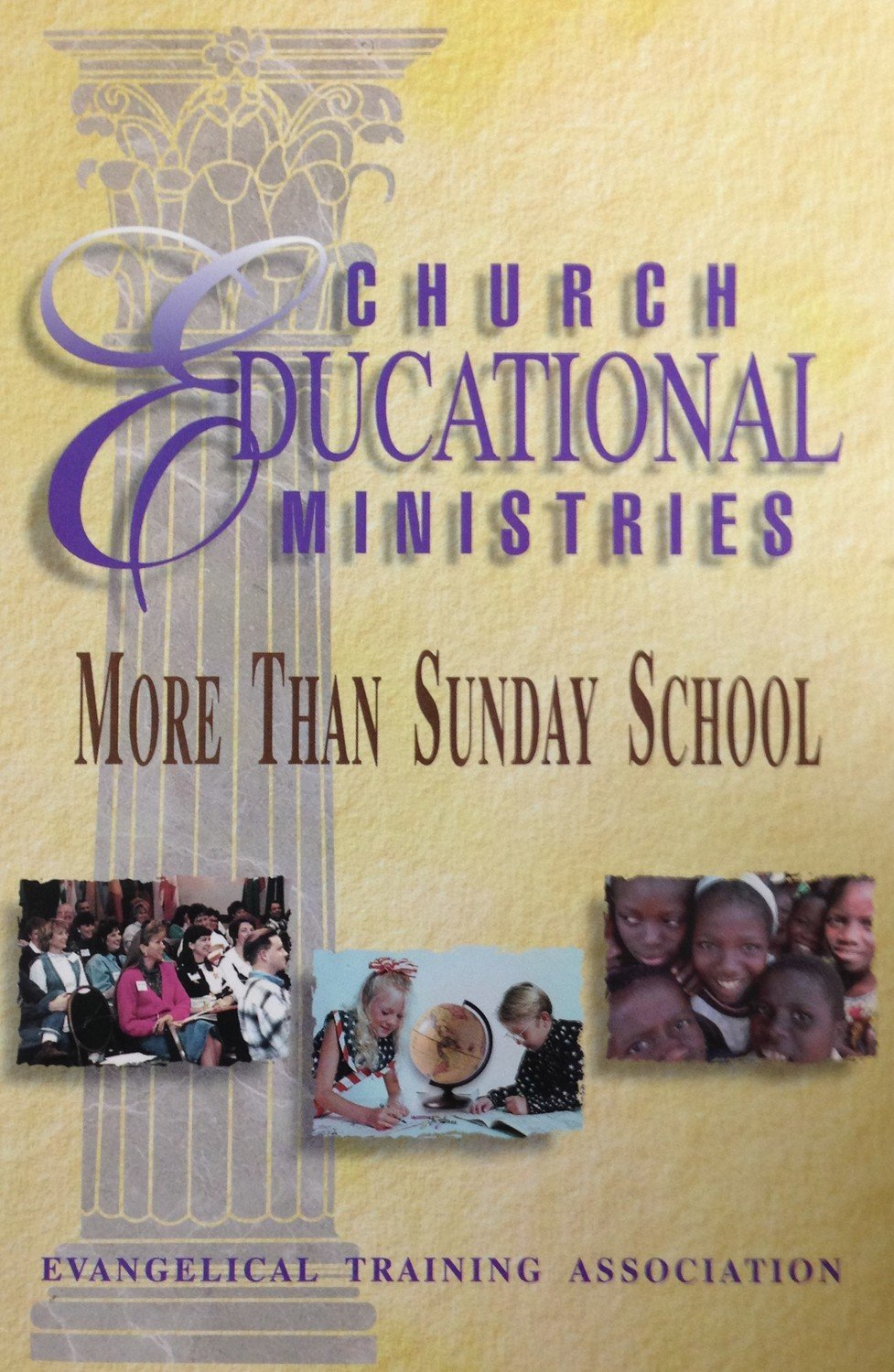 Educational Church Ministries:  More Than Sunday School by Evangelical Training Association