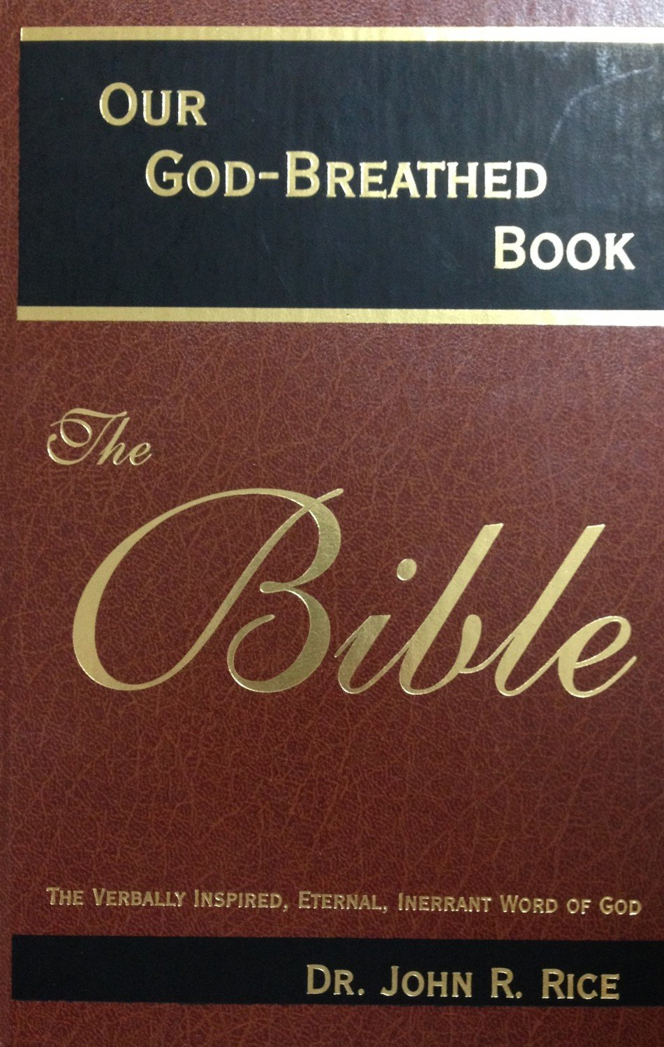 Our God-Breathed Book - The Bible by Dr. John R, Rice