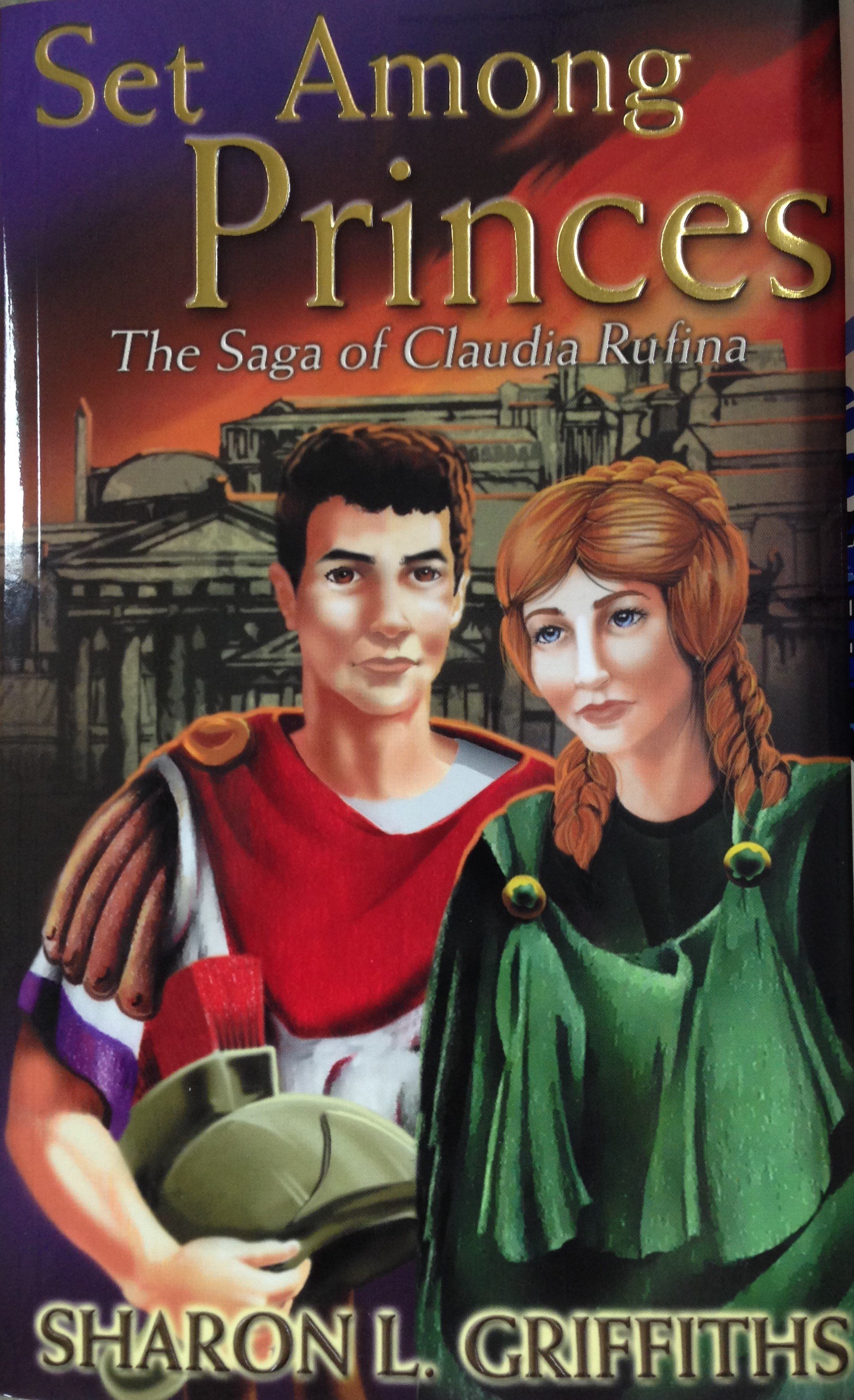 Set Among Princes:  The Saga of Claudia Rufina by Sharon L. Griffiths 00107