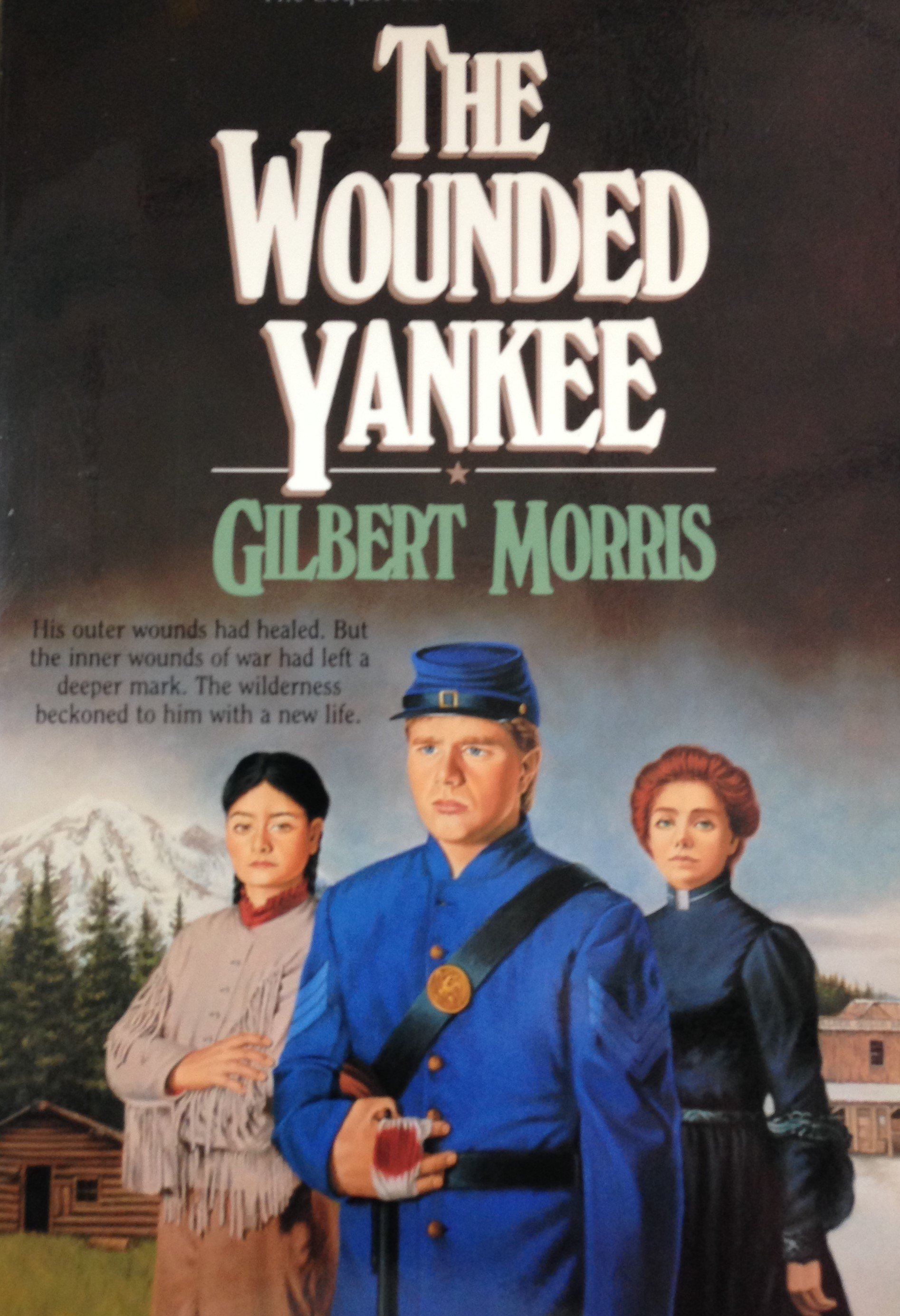 The Wounded Yankee:  The House of Winslow Book 10 by Gilbert Morris 00108