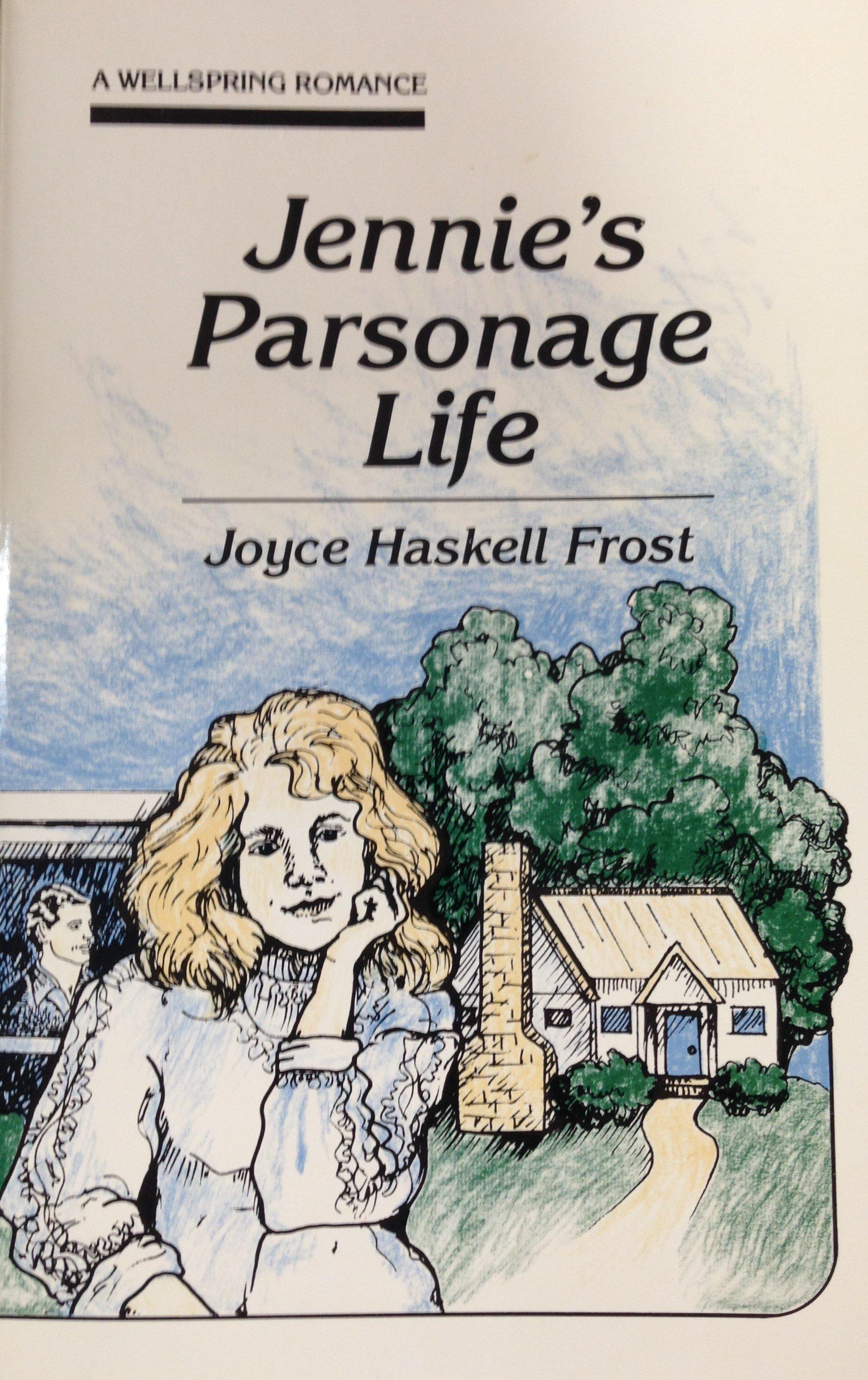 Jennie's Parsonage Life:  A Wellspring Romance by Joyce Haskell Frost 00110