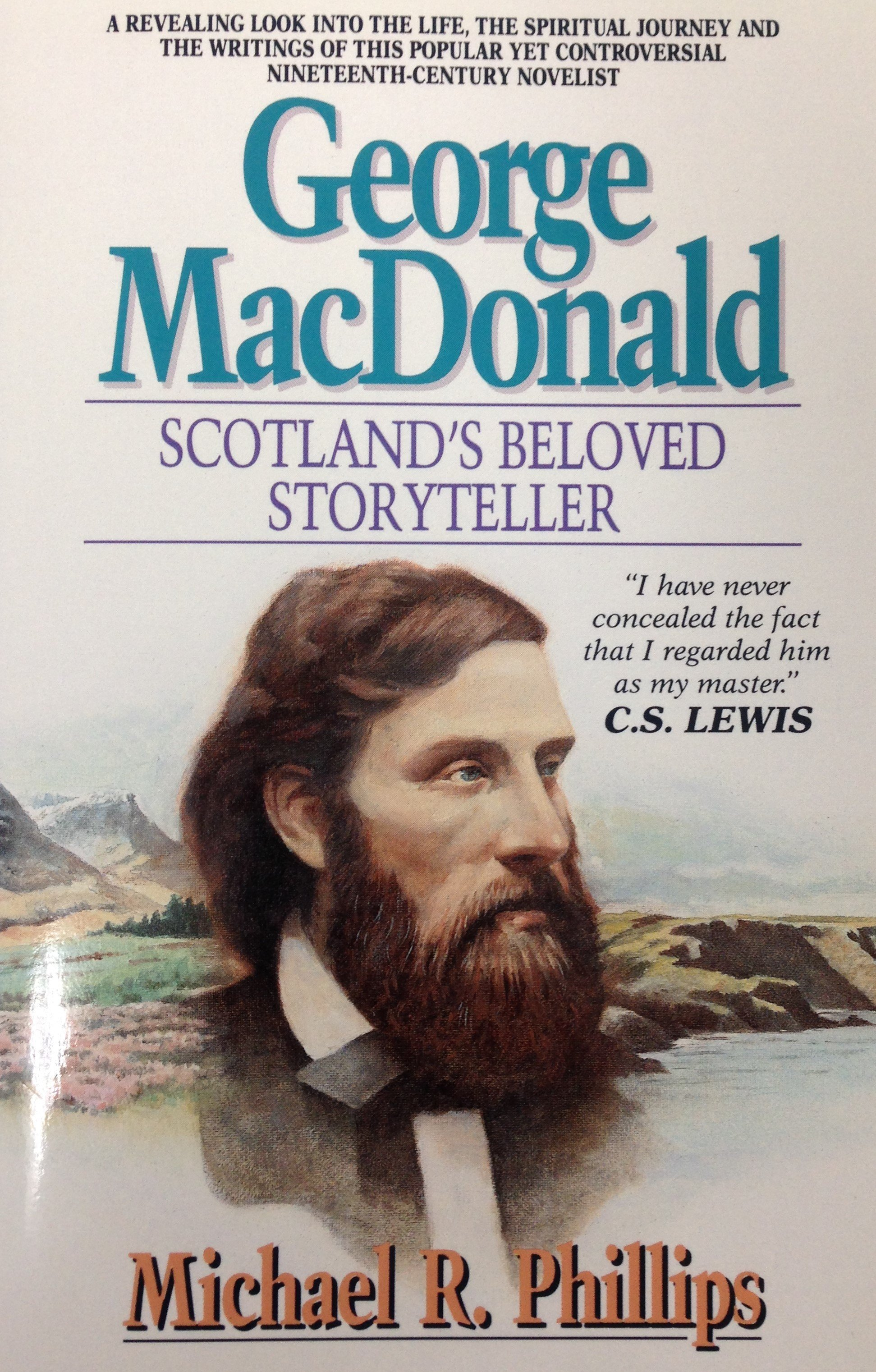 George MacDonald:  Scotland's Beloved Storyteller by Michael Phillips 00118