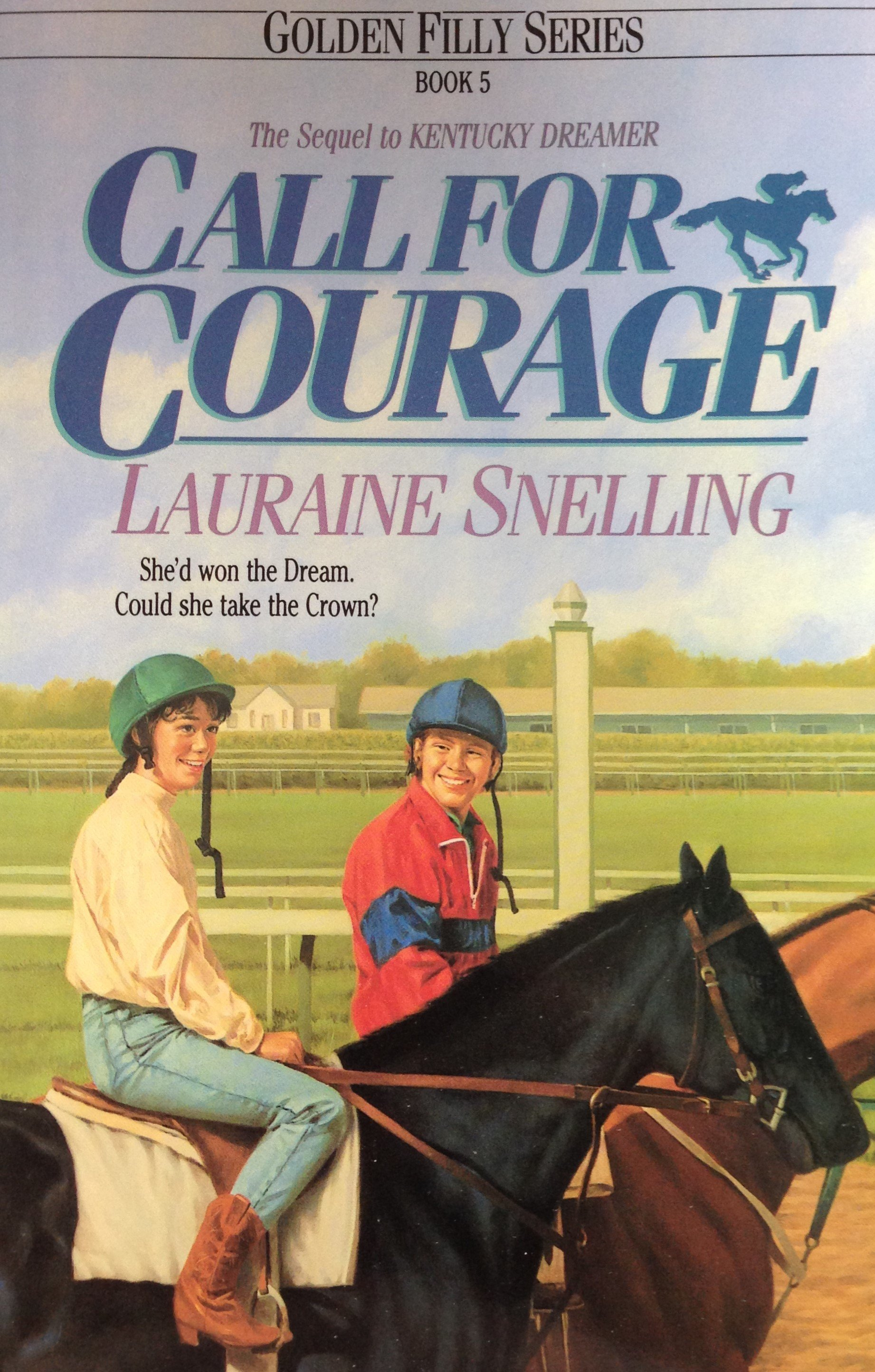 Call For Courage:  Golden Filly Series Book 5 by Lauraine Snelling 00119