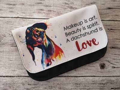 ​Make-Up Bag - Make-up is Art. Beauty is Spirit. A Dachshund is Love