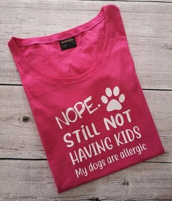 T-Shirt - Nope I'm not having Kids