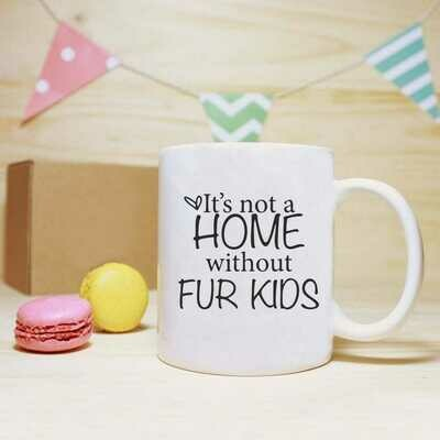 It's Not a Home without Fur Kids Mug