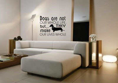Wall Decal - Dogs are not our Whole Life