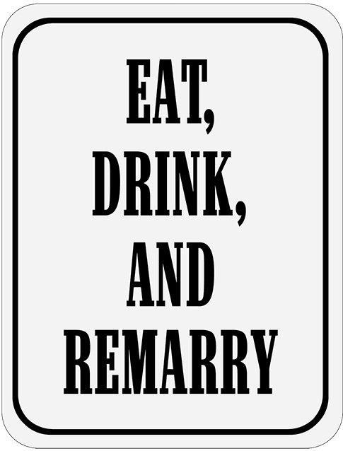 EAT DRINK REMARRY * 8'' x 11'' 10023
