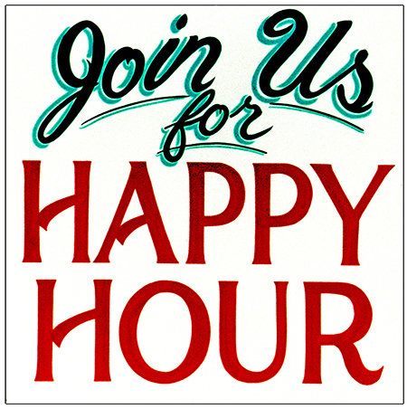JOIN US FOR HAPPY HOUR * 8'' x 8'' 10047