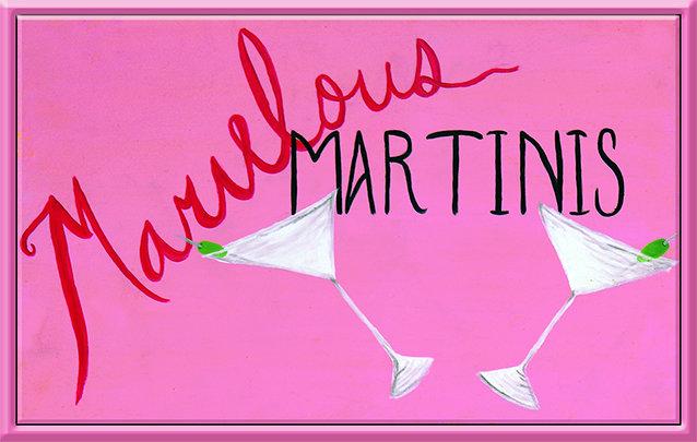 MARVELOUS MARTINIS * 6'' x 11'' 10055