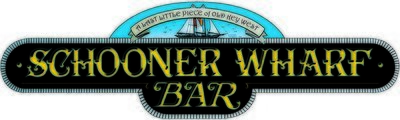 SCHOONER WHARF BAR NEW SIGN * 5'' x 16''