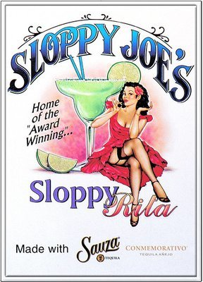 SLOPPY JOE'S SLOPPY SLOPPY RITA * 8'' x 11''