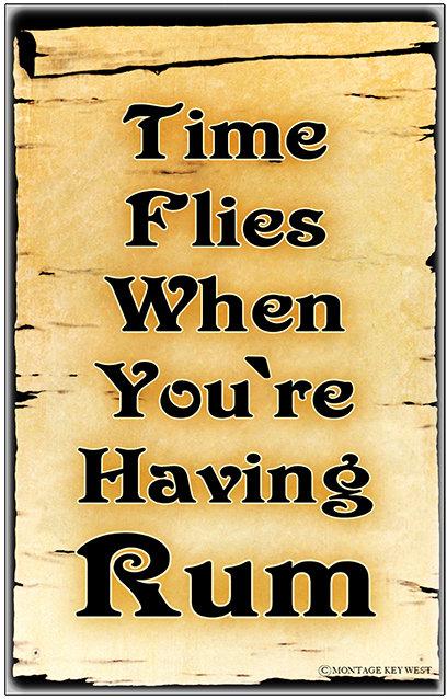 TIME FLIES RUM * 6'' x 11'' 10097
