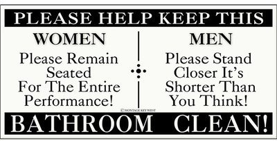 PLEASE KEEP BATHROOM CLEAN * 5'' x 11''