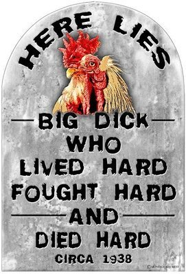 HERE LIES BIG DICK * 7'' x 11''