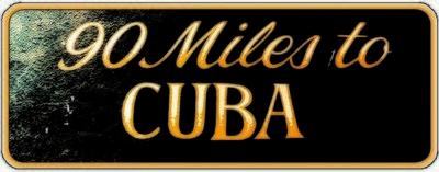 90 MILES TO CUBA BLACK * 4'' x 16''