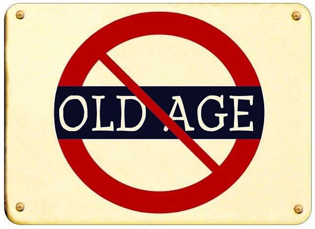 NO OLD AGE * 7'' x 11'' 10210