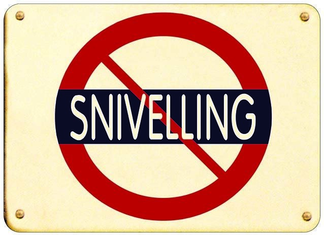 NO SNIVELLING * 7'' x 11'' 10212