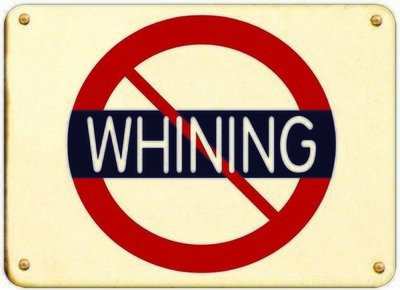 NO WHINING * 7'' x 11''