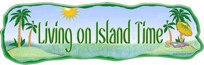 LIVING ON ISLAND TIME * 5'' x 11''