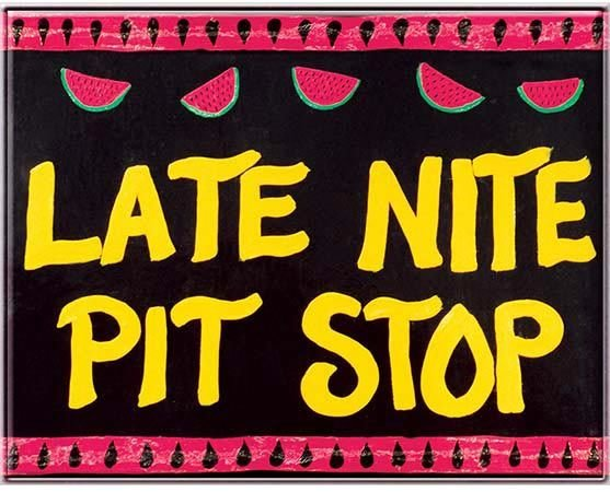 LATE NITE PIT STOP * 8'' x 10'' 10347