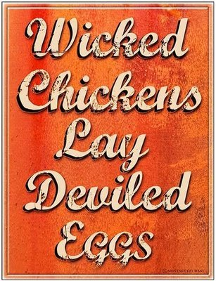 WICKED CHICKS LAY DEVILED EGGS * 8'' x 11''