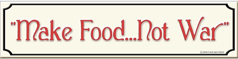 MAKE FOOD NOT WAR * 3'' x 16''