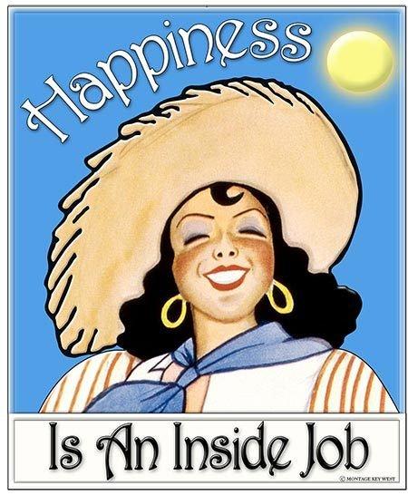 HAPPINESS IS AN INSIDE JOB * 8'' x 9''