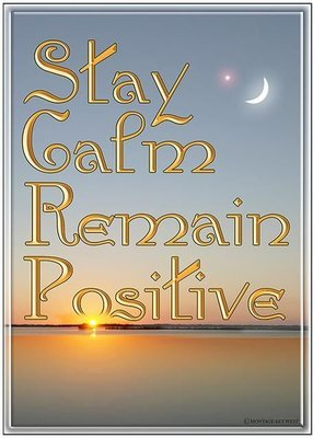 STAY CALM THINK POSITIVE * 6'' x 11''