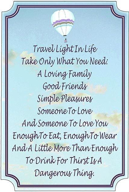 TRAVEL LIGHT IN LIFE * 7'' x 11''