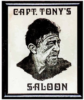 CAPT TONY'S SALOON * 8'' x 11''