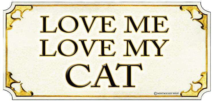 LOVE ME LOVE CAT * 4'' x 11'' 10635