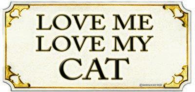 LOVE ME LOVE CAT * 4'' x 11''
