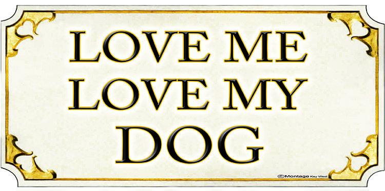 LOVE ME LOVE DOG * 4'' x 11'' 10636